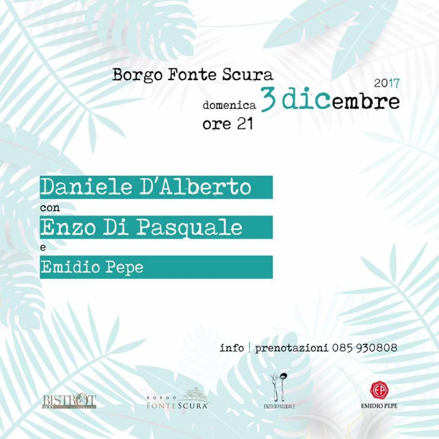 3 dicembre 2017 – Cena a 4 mani di Daniele D'Alberto con Enzo Di Pasquale